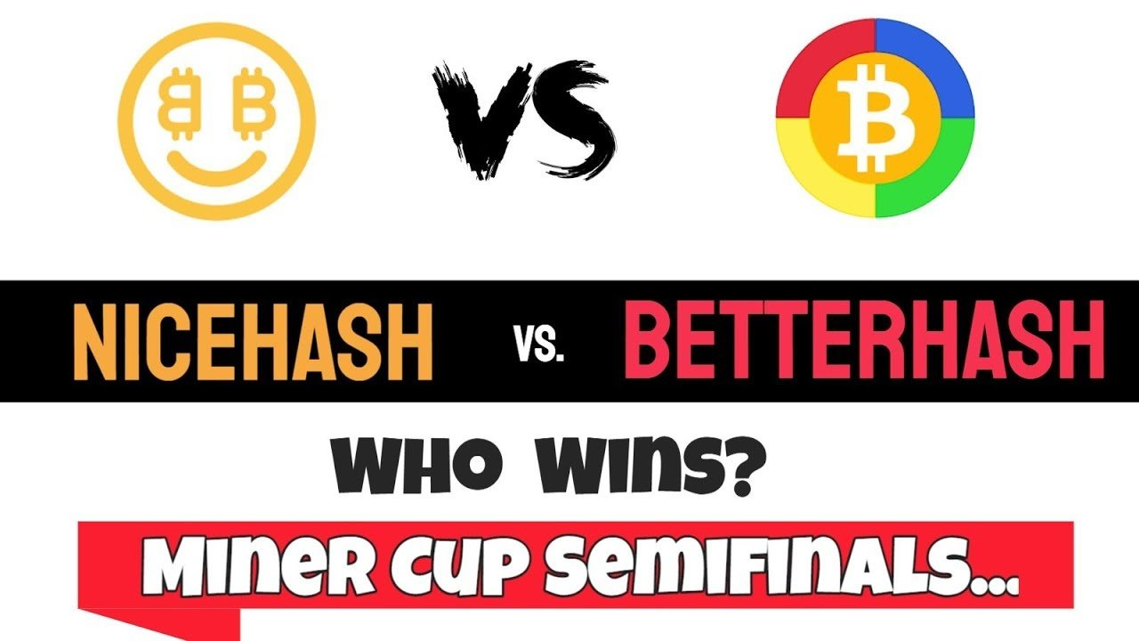 Betterhash Vs Nicehash