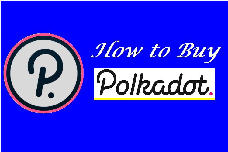 How to Buy Polkadot?